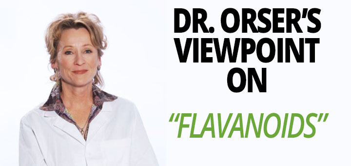 Dr. Orser's Viewpoint | Flavanoids
