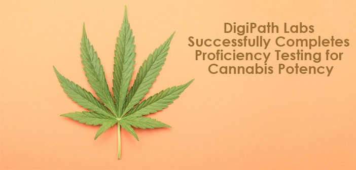 DigiPath Labs Successfully Completes Proficiency Testing for Cannabis Potency