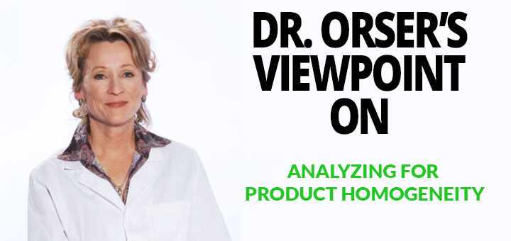 Dr. Orser's Viewpoint | Analyzing for Product Homogeneity